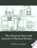 The Chemical News And Journal Of Physical Science Book PDF