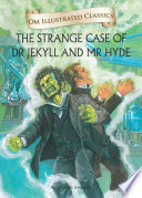 The Strange Case of Dr Jekyll and Mr Hyde   Om Illustrated Classics