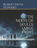 The Moon of Skulls Book Online