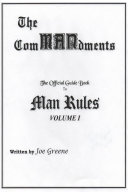 The ComMANdments; The Official Guide Book to Man Rules, volume I