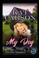 Love Me Love My Dog Western Romance Series