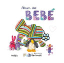 El album del bebe / Baby Record Book