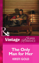 The Only Man for Her  Mills   Boon Vintage Superromance   Delta Secrets  Book 3