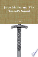 Jason Marlez and The Wizard s Sword