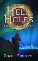 Hell Holes: What Lurks Below Pdf/ePub eBook