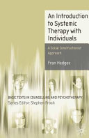 An introduction to systemic therapy with individuals : a social constructionist approach