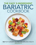 The Easy 5 Ingredient Bariatric Cookbook Book