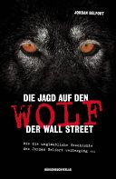 Die Jagd auf den Wolf der Wall Street: Wie die unglaubliche ...