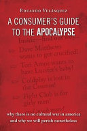 A Consumer s Guide to the Apocalypse