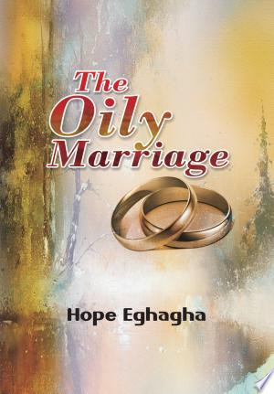 Download The Oily Marriage Free Books - Dlebooks.net