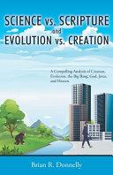 Science Vs Scripture And Evolution Vs Creation