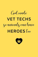 God Made Vet Techs So Animals Can Have Heroes Too