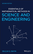 Essentials of mathematical methods in science and engineering / Ş. Selçuk Bayın