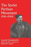 The Soviet Partisan Movement  1941 1944