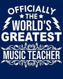 Officially The World S Greatest Music Teacher