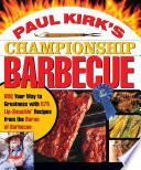 Paul Kirk s Championship Barbecue Book