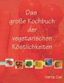 Das große Kochbuch der vegetarischen Köstlichkeiten