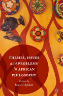 Themes  Issues and Problems in African Philosophy