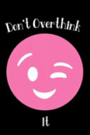 Don t Overthink It