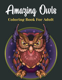 Amazing Owls Coloring Book for Adult Book PDF