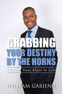 Grabbing Your Destiny by the Horns