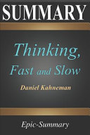 Summary    thinking  Fast and Slow   a Comprehensive Summary to the Book of Daniel Kahneman