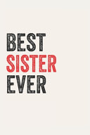 Best Sister Ever Sisters Gifts Sister Appreciation Gift  Coolest Sister Notebook A Beautiful