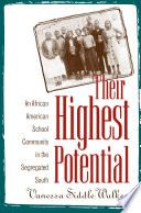 """Their Highest Potential: An African American School Community in the Segregated South"" by Vanessa Siddle Walker"