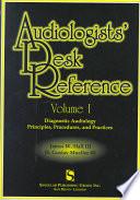 Audiologists' Desk Reference