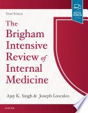 """The Brigham Intensive Review of Internal Medicine E-Book"" by Ajay K. Singh, Joseph Loscalzo"