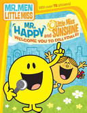 Mr  Happy and Little Miss Sunshine Welcome You to Dillydale