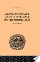 Arabian Medicine and its Influence on the Middle Ages: