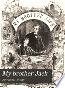 My brother Jack; or, The story of What-d'ye-call 'em, tr. by L. Ford