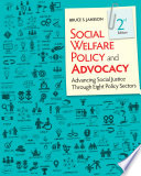 """""""Social Welfare Policy and Advocacy: Advancing Social Justice Through Eight Policy Sectors"""" by Bruce S. Jansson, Ph.D."""