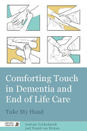 Pdf Comforting Touch in Dementia and End of Life Care
