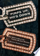 """Pimps Up, Ho's Down: Hip Hop's Hold on Young Black Women"" by T. Denean Denean Sharpley-Whiting"