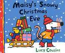 Maisy s Snowy Christmas Eve Book PDF