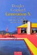 Generation X: Geschichten für eine immer schneller werdende Kultur ; ...