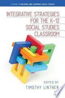 Integrative Strategies for the K12 Social Studies Classroom