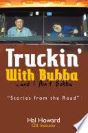 Truckin    with Bubba     and I Ain   T Bubba