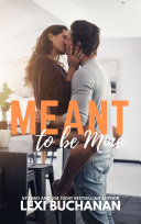 Meant to be Mine ebook