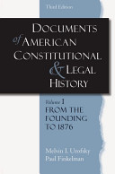 Documents of American Constitutional and Legal History: From the founding to 1896