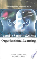 Learning Support Systems for Organizational Learning Book