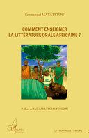 Comment enseigner la littérature orale africaine ?