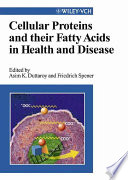 Cellular Proteins and Their Fatty Acids in Health and Disease