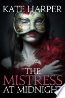 The Mistress At Midnight - A Regency Romance