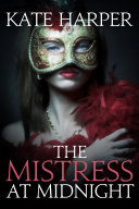 The Mistress At Midnight - A Regency Romance