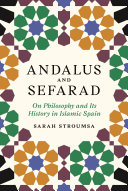 Andalus and Sefarad On Philosophy and Its History in Islamic Spain / Sarah Stroumsa