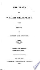 The plays of William Shakspeare, with the corrections and illustr. of various commentators, to which are added notes by S. Johnson and G. Steevens, revised and augmented by I. Reed, with a glossarial index