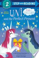 Uni and the Perfect Present  Uni the Unicorn